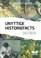 Unyttige historiefacts - dyr & natur - Michael Frederic Hawkins