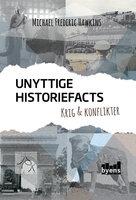 Unyttige historiefacts - krig & konflikter - Michael Frederic Hawkins