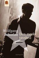 Den mørke tavshed - Wolfgang Schorlau