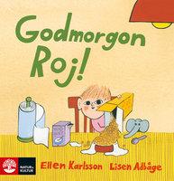 Godmorgon Roj! - Ellen Karlsson