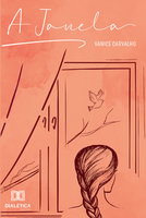 A janela - Vanice Carvalho