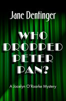 Who Dropped Peter Pan? - Jane Dentinger