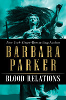 Blood Relations - Barbara Parker
