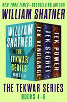 The TekWar Series Books 4–6 - William Shatner