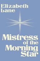 Mistress of the Morning Star - Elizabeth Lane