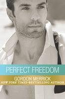 Perfect Freedom - Gordon Merrick