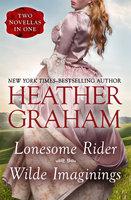 Lonesome Rider and Wilde Imaginings - Heather Graham
