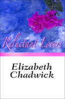 Reluctant Lovers - Elizabeth Chadwick