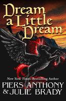 Dream a Little Dream - Piers Anthony, Julie Brady