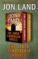 The Jared Kimberlain Novels - Jon Land