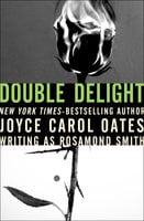 Double Delight - Joyce Carol Oates