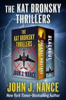The Kat Bronsky Thrillers - John J. Nance