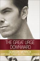 The Great Urge Downward - Gordon Merrick