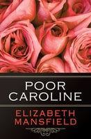 Poor Caroline - Elizabeth Mansfield