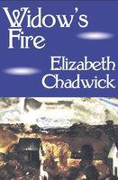 Widow's Fire - Elizabeth Chadwick