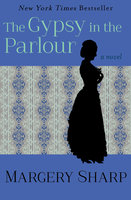 The Gypsy in the Parlour - Margery Sharp