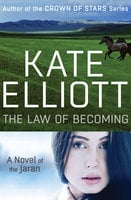 The Law of Becoming - Kate Elliott