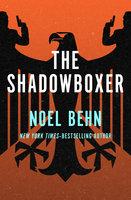 The Shadowboxer - Noel Behn