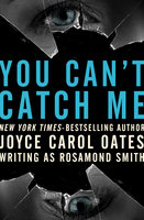 You Can't Catch Me - Joyce Carol Oates