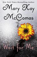 Wait for Me - Mary Kay McComas