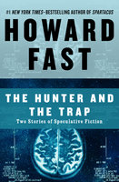 The Hunter and the Trap - Howard Fast