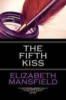 The Fifth Kiss - Elizabeth Mansfield