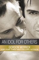 An Idol for Others - Gordon Merrick