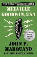 Melville Goodwin, USA - John P. Marquand