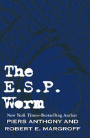 The E. S. P. Worm - Piers Anthony, Robert E. Margroff