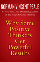 Why Some Positive Thinkers Get Powerful Results - Dr. Norman Vincent Peale