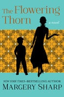 The Flowering Thorn - Margery Sharp