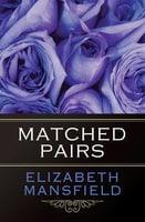 Matched Pairs - Elizabeth Mansfield