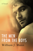 The Men from the Boys - William J. Mann