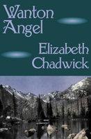Wanton Angel - Elizabeth Chadwick