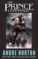 The Prince Commands - Andre Norton