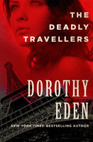 The Deadly Travellers - Dorothy Eden
