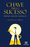 Chave para o sucesso - Ricardo Barbosa Sampaio