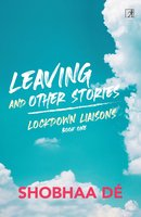 Lockdown Liaisons Book 1: Leaving and Other Stories