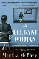 An Elegant Woman - Martha McPhee