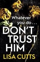 Don't Trust Him - Lisa Cutts