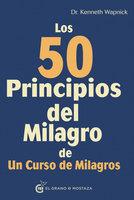 Los 50 principios del milagro - Kenneth Wapnick