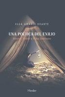 Una poética del exilio - Olga Amarís Duarte