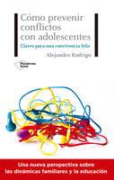 Cómo prevenir conflictos con adolescentes - Alejandro Rodrigo