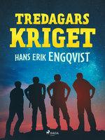 Tredagarskriget - Hans Erik Engqvist