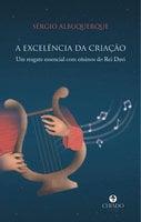 A excelência da criação - Sérgio Albuquerque