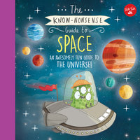 The Know-Nonsense Guide to Space - Heidi Fiedler