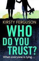 Who Do You Trust? - Kirsty Ferguson