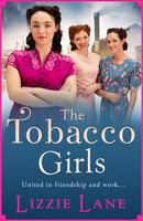 The Tobacco Girls - Lizzie Lane