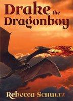 Drake the Dragonboy - Rebecca Schultz