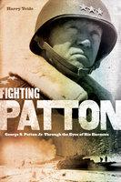 Fighting Patton - Harry Yeide